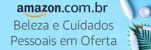 Beleza e cuidados pessoais site – Amazon